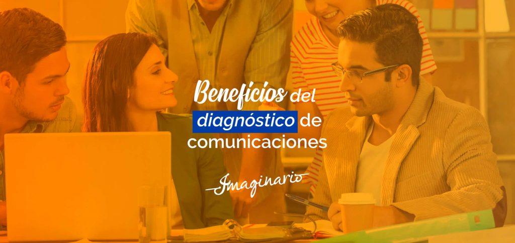 Beneficios del diagnostico de comunicaciones Imaginario