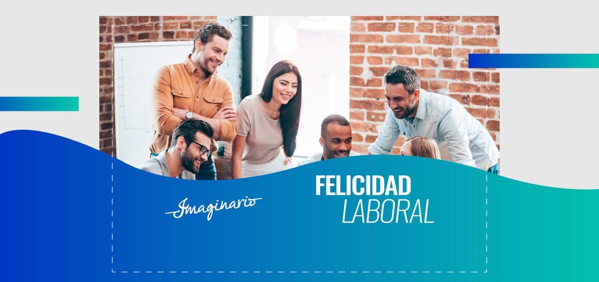 Felicidad Laboral Imaginario