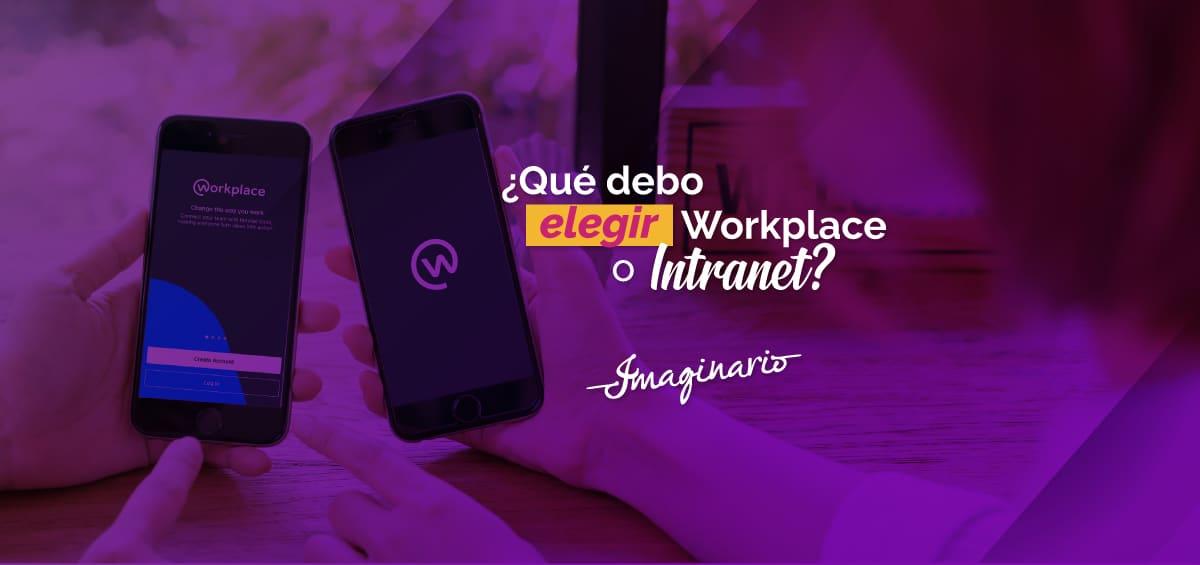 ¿Workplace o Intranet? Imaginario